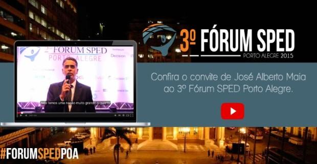 3º Fórum SPED Porto Alegre – José Alberto Maia convida!