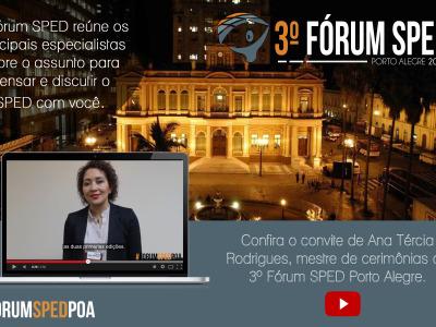 3° Fórum SPED Porto Alegre – Ana Tércia Rodrigues convida!