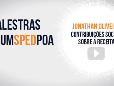 Vídeo das palestras do 3º Fórum SPED Porto Alegre – Jonathan Oliveira