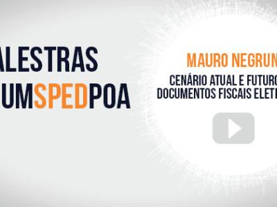 Vídeo das palestras do 3º Fórum SPED Porto Alegre – Mauro Negruni