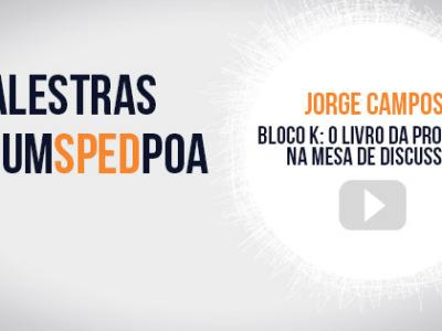 Vídeo das palestras do 3º Fórum SPED Porto Alegre – Jorge Campos