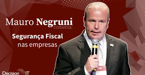 Vídeo: Mauro Negruni comenta sobre segurança fiscal nas empresas